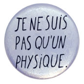 Je ne suis pas qu'un physique