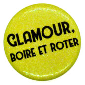 Glamour, boire et roter