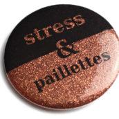 Stress et paillettes