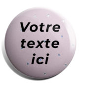 Badge ou magnet à personnaliser