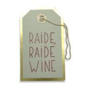 Bijou de bouteille – Raide, raide wine
